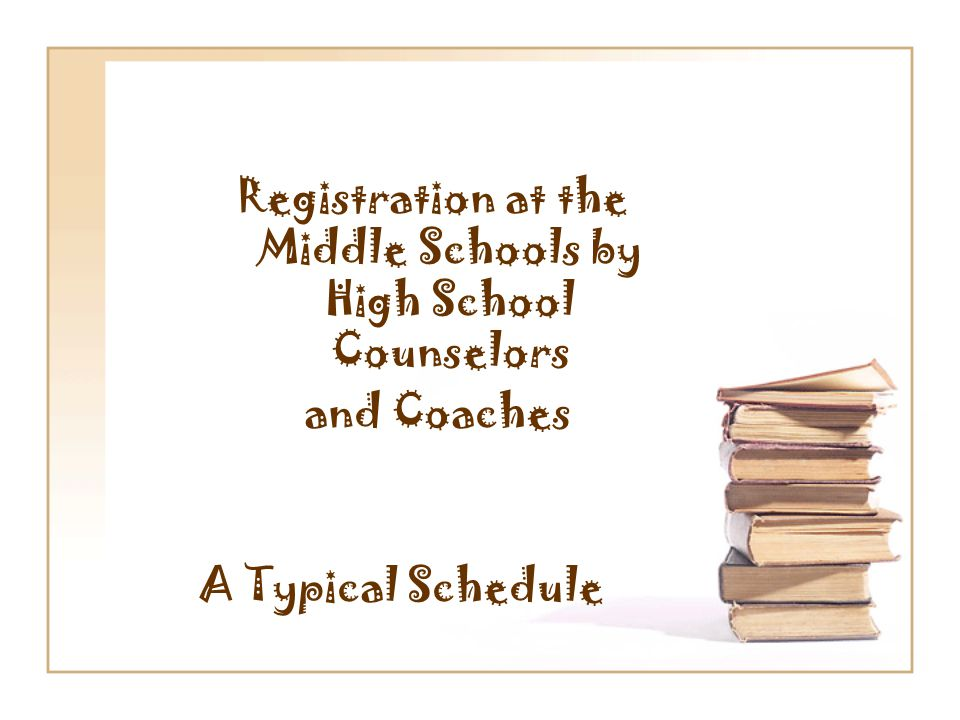 Registration at the Middle Schools by High School Counselors