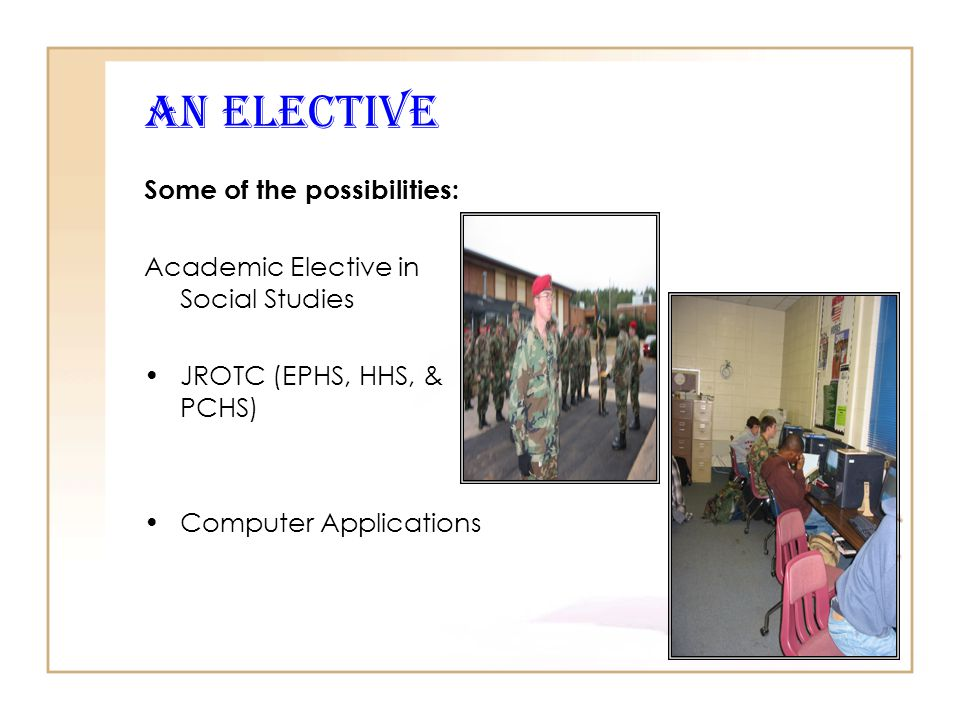 AN Elective Some of the possibilities: