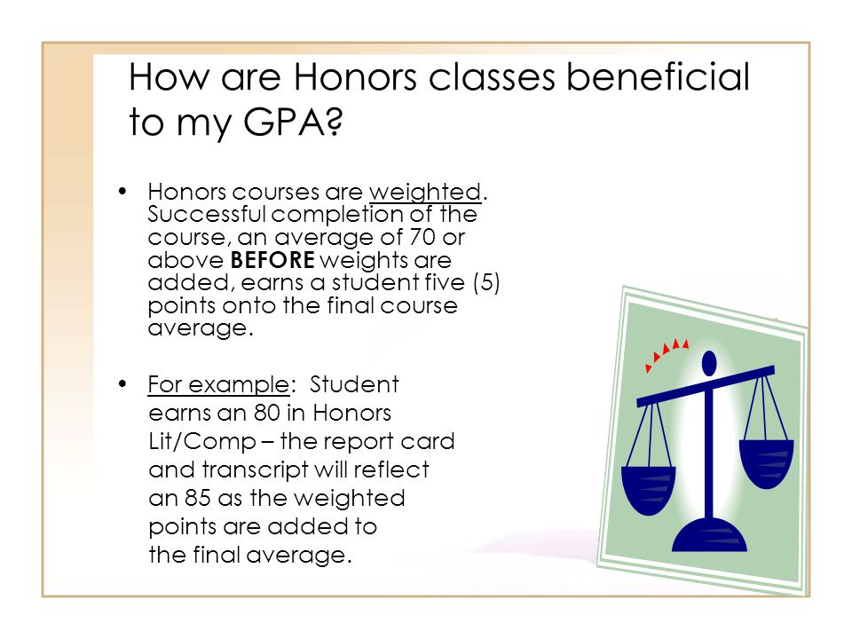 How are Honors classes beneficial to my GPA
