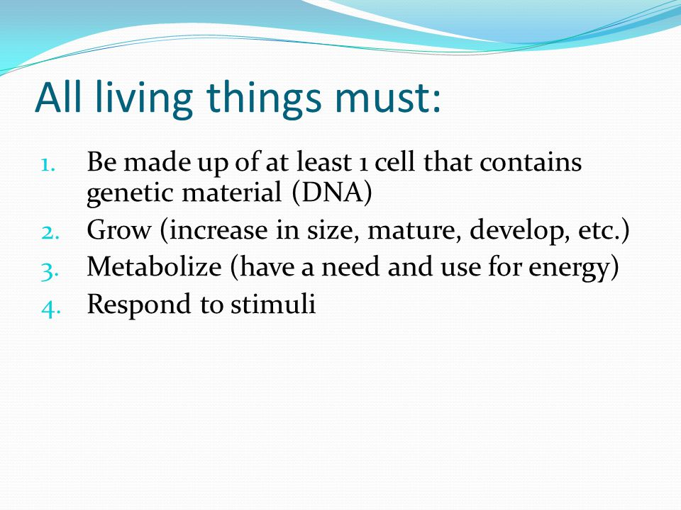 All living things must:
