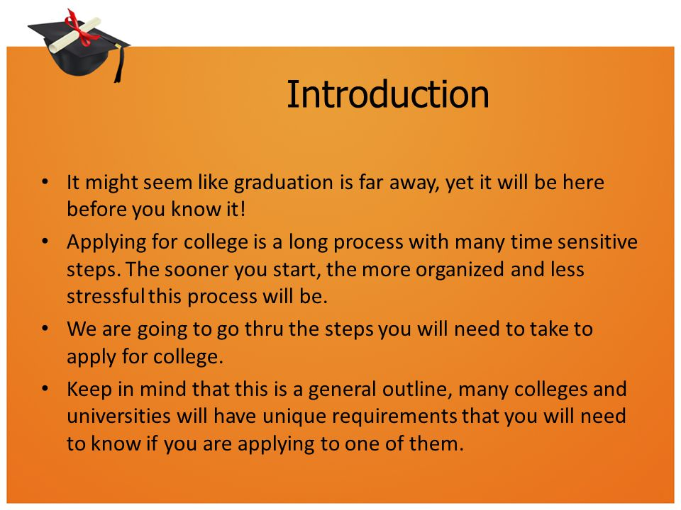 Introduction It might seem like graduation is far away, yet it will be here before you know it!