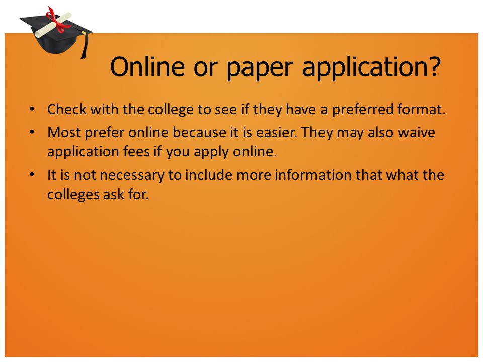 Online or paper application