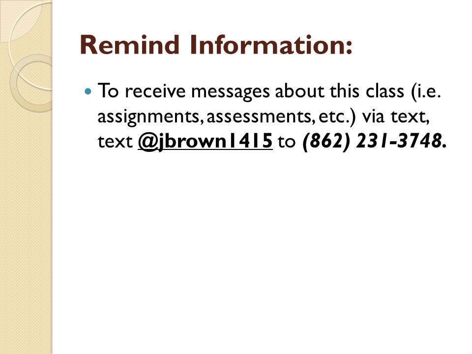 Remind Information: To receive messages about this class (i.e.