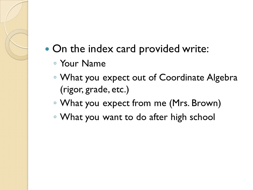 On the index card provided write: