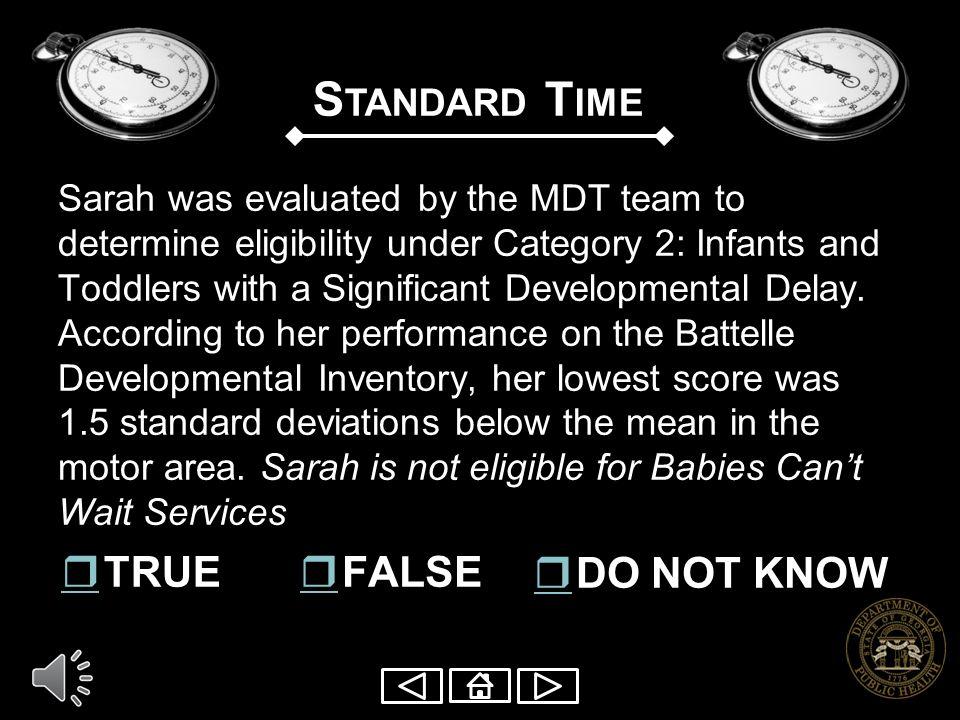 Standard Time r TRUE r FALSE r DO NOT KNOW