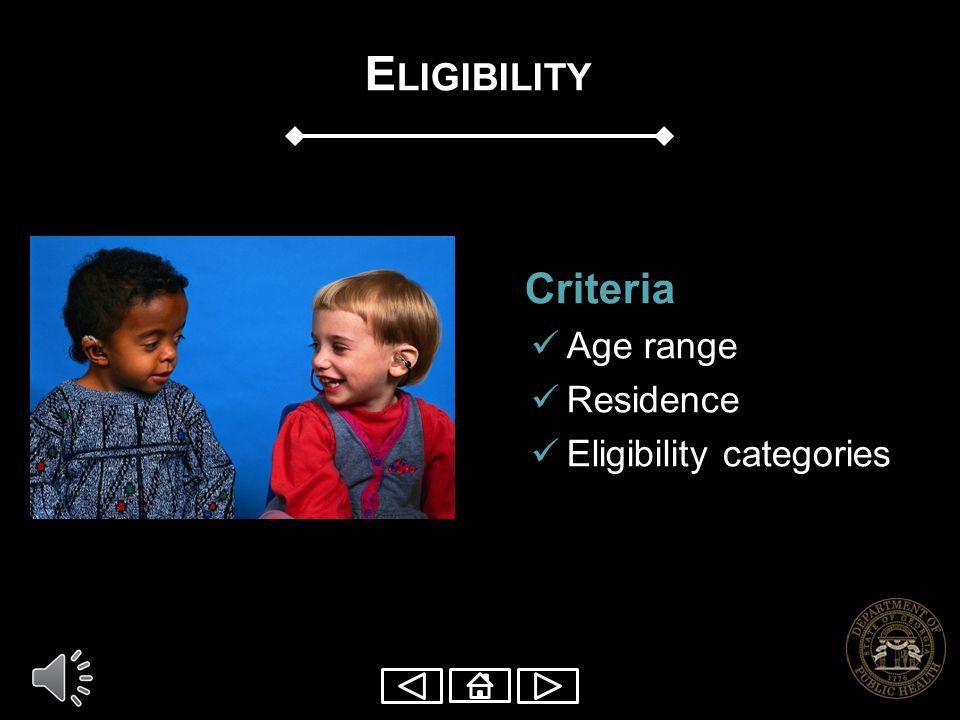 Eligibility Criteria Age range Residence Eligibility categories