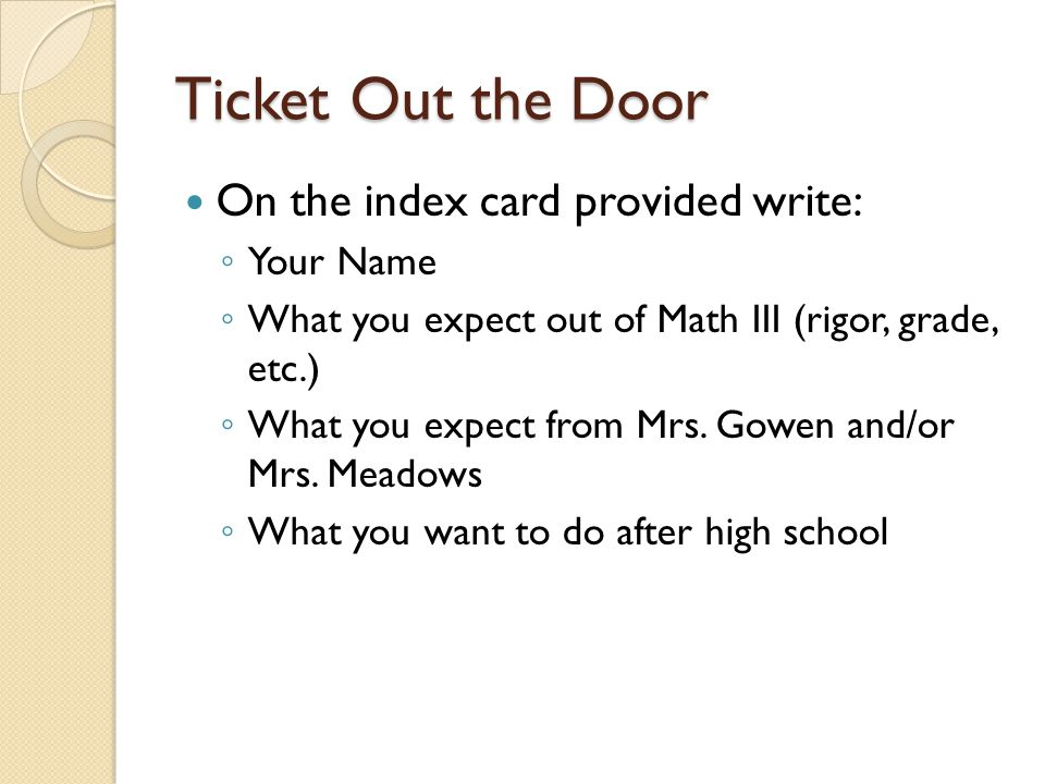 Ticket Out the Door On the index card provided write: Your Name