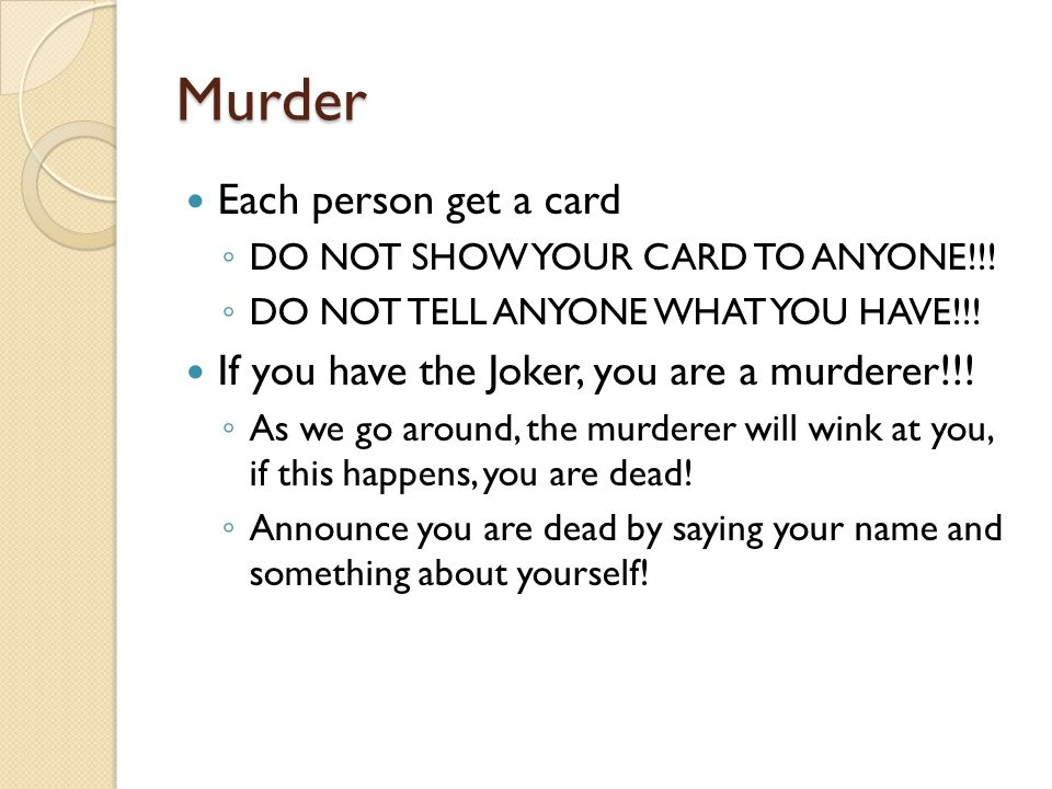 Murder Each person get a card