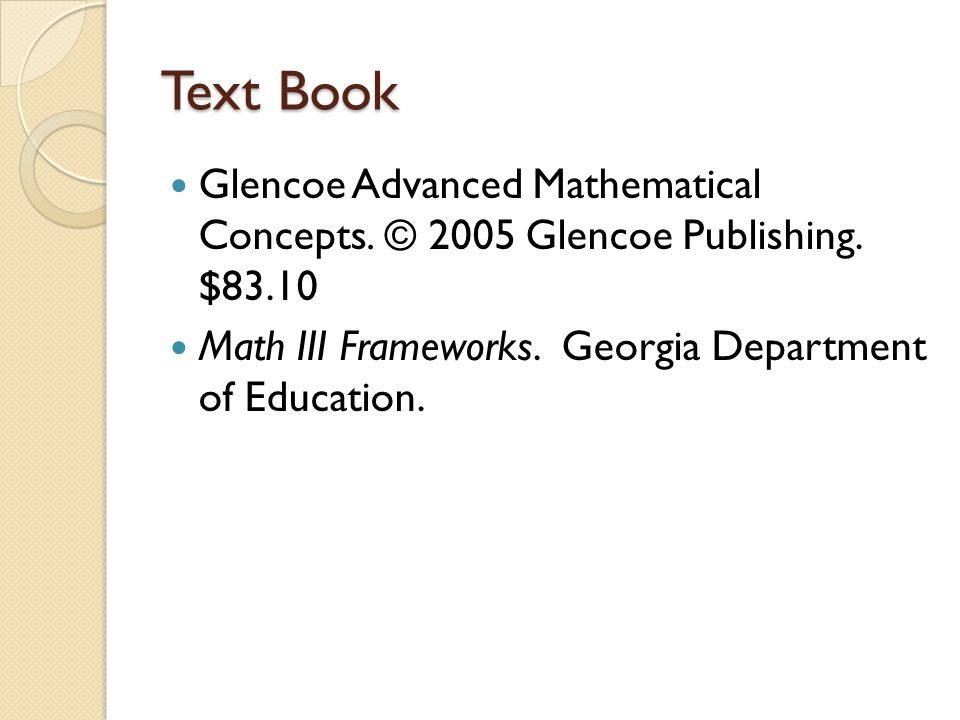 Text Book Glencoe Advanced Mathematical Concepts.