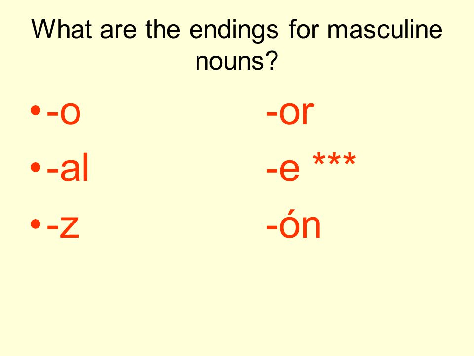 What are the endings for masculine nouns