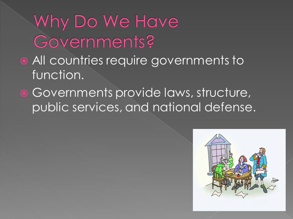 Why Do We Have Governments