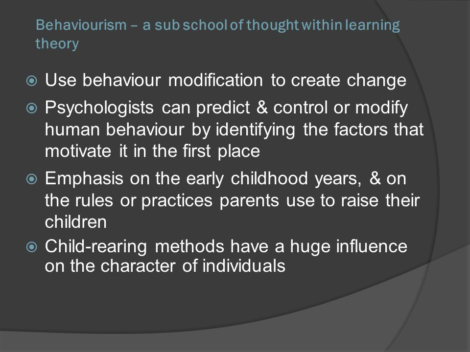 Behaviourism – a sub school of thought within learning theory
