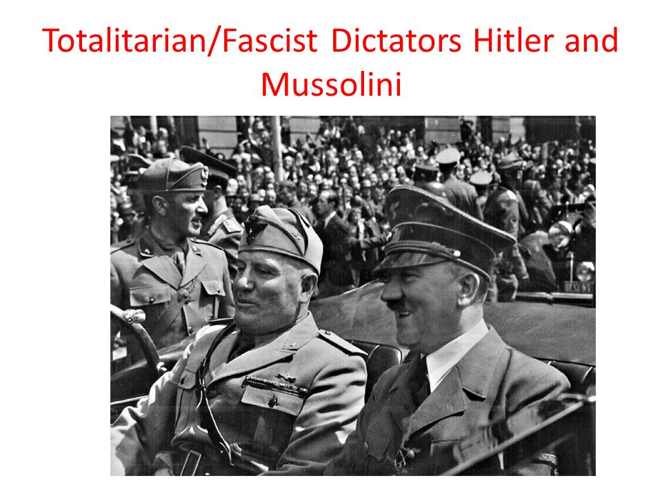 Totalitarian/Fascist Dictators Hitler and Mussolini