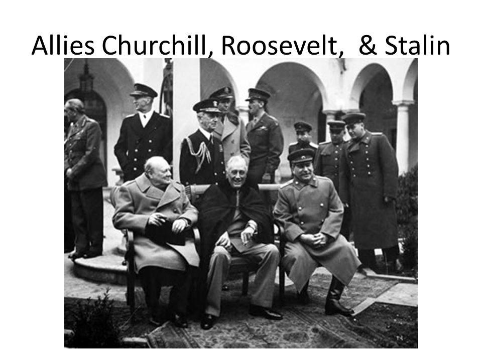 Allies Churchill, Roosevelt, & Stalin