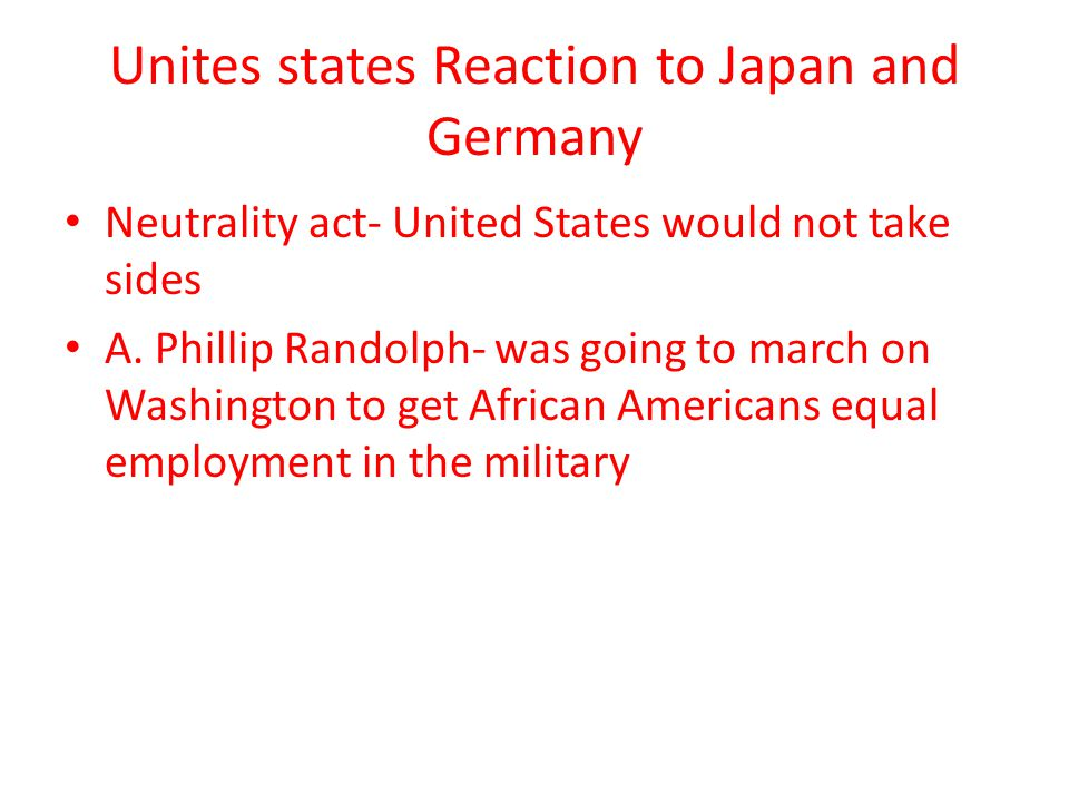 Unites states Reaction to Japan and Germany