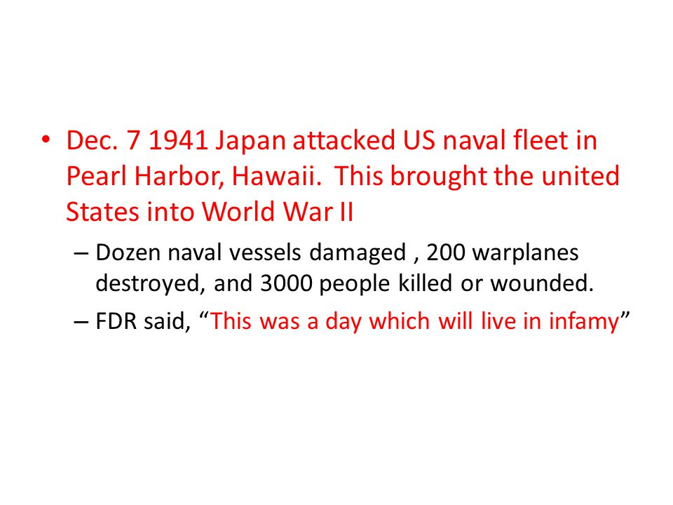 Dec. 7 1941 Japan attacked US naval fleet in Pearl Harbor, Hawaii