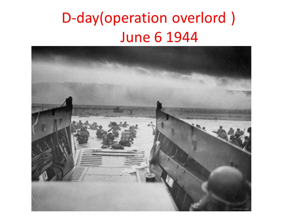 D-day(operation overlord ) June 6 1944
