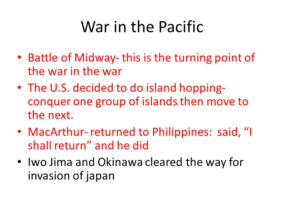 War in the Pacific Battle of Midway- this is the turning point of the war in the war.