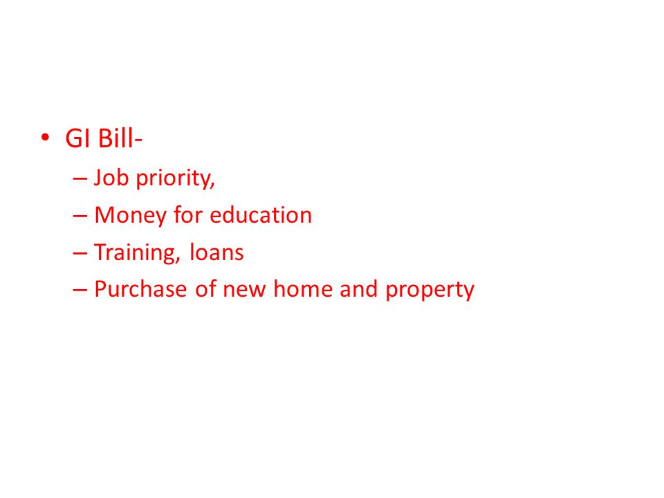 GI Bill- Job priority, Money for education Training, loans