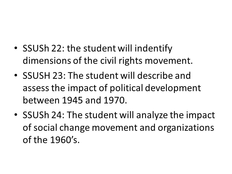 SSUSh 22: the student will indentify dimensions of the civil rights movement.