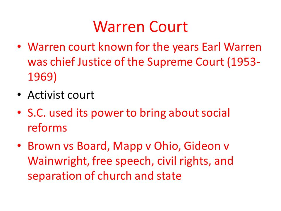 Warren Court Warren court known for the years Earl Warren was chief Justice of the Supreme Court (1953-1969)
