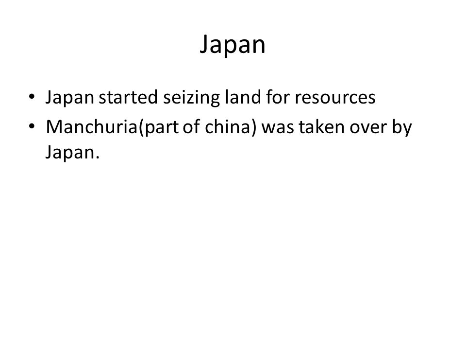 Japan Japan started seizing land for resources