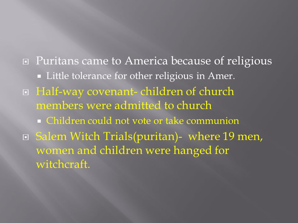 Puritans came to America because of religious