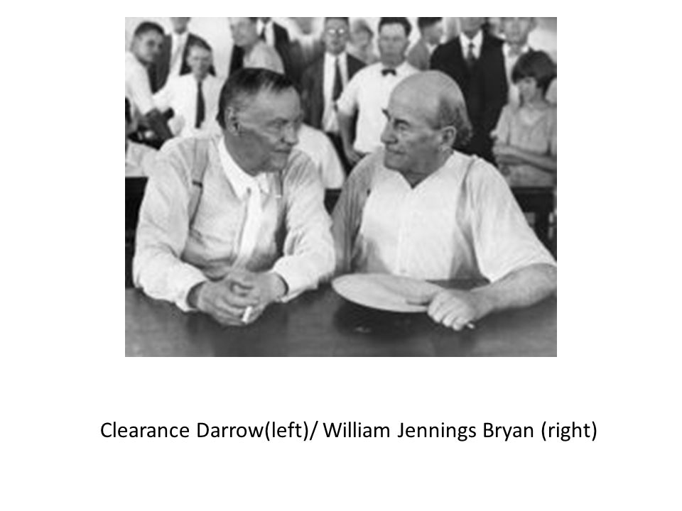 Clearance Darrow(left)/ William Jennings Bryan (right)