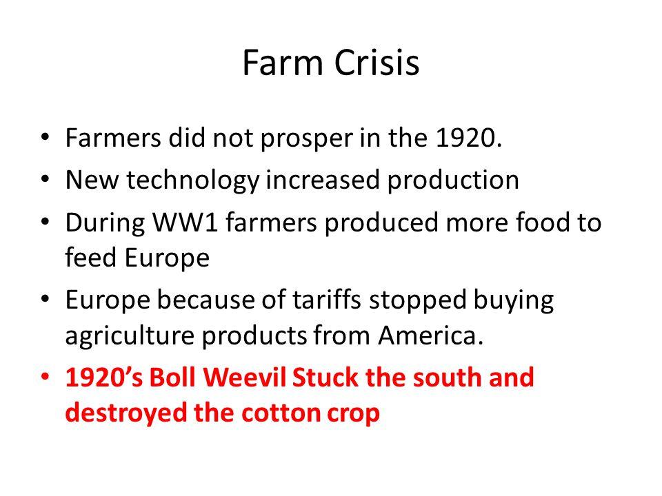 Farm Crisis Farmers did not prosper in the 1920.