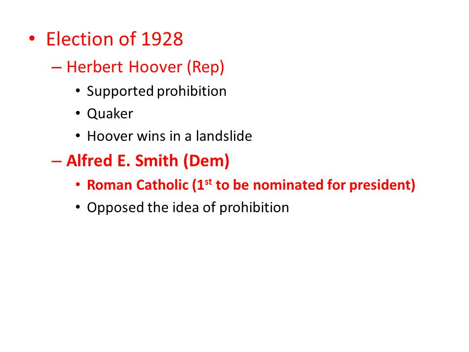 Election of 1928 Herbert Hoover (Rep) Alfred E. Smith (Dem)