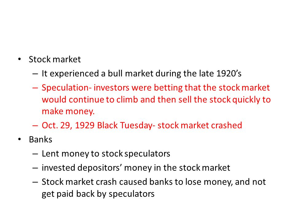 Stock market It experienced a bull market during the late 1920's.