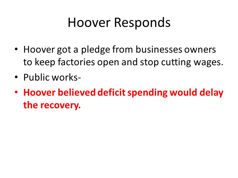 Hoover Responds Hoover got a pledge from businesses owners to keep factories open and stop cutting wages.