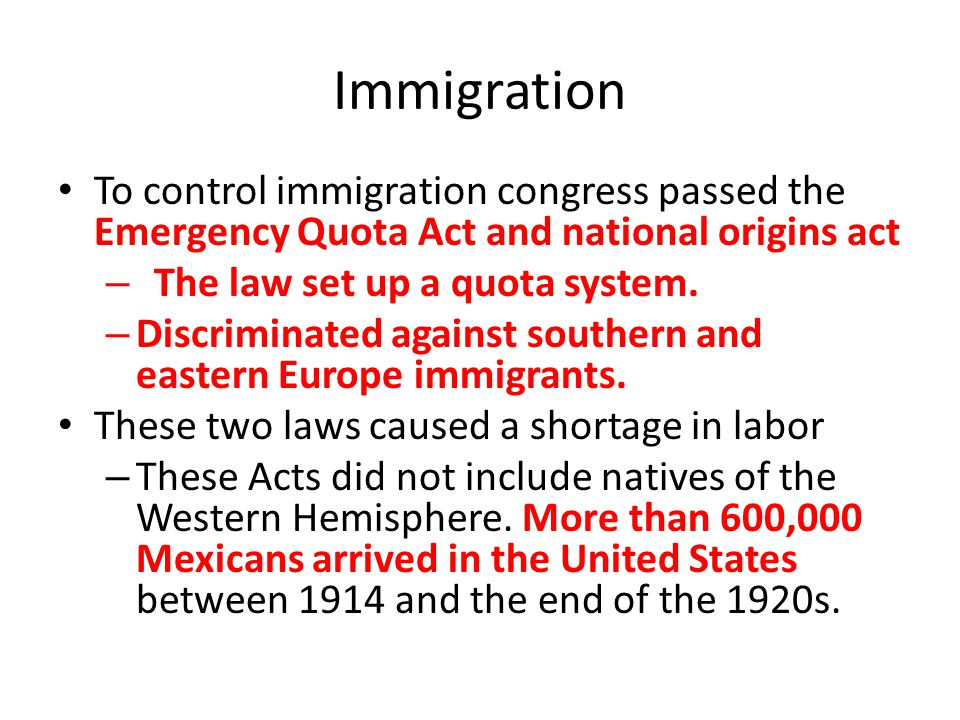 Immigration To control immigration congress passed the Emergency Quota Act and national origins act.
