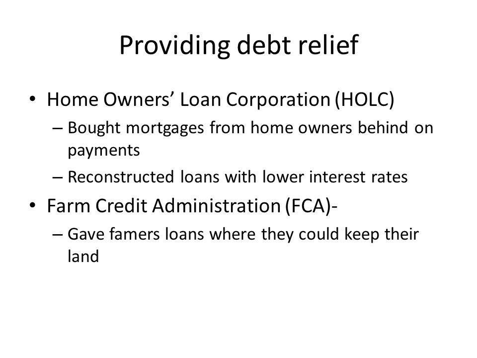 Providing debt relief Home Owners' Loan Corporation (HOLC)