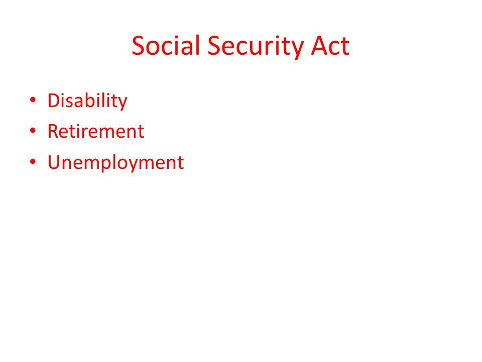 Social Security Act Disability Retirement Unemployment