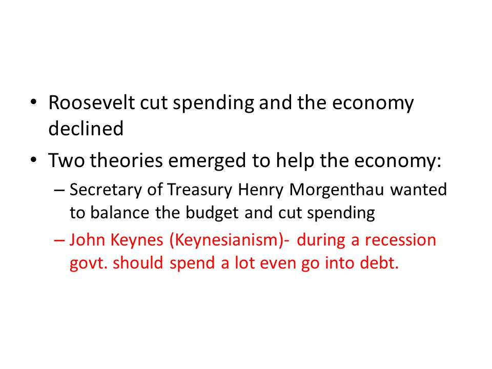 Roosevelt cut spending and the economy declined