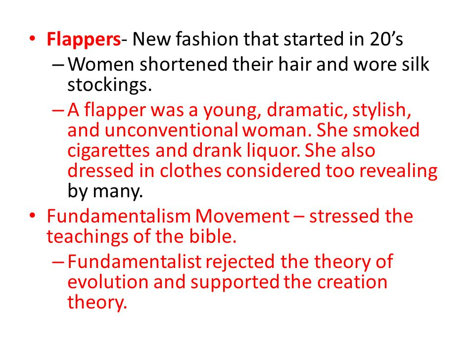 Flappers- New fashion that started in 20's