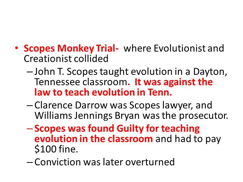 Scopes Monkey Trial- where Evolutionist and Creationist collided