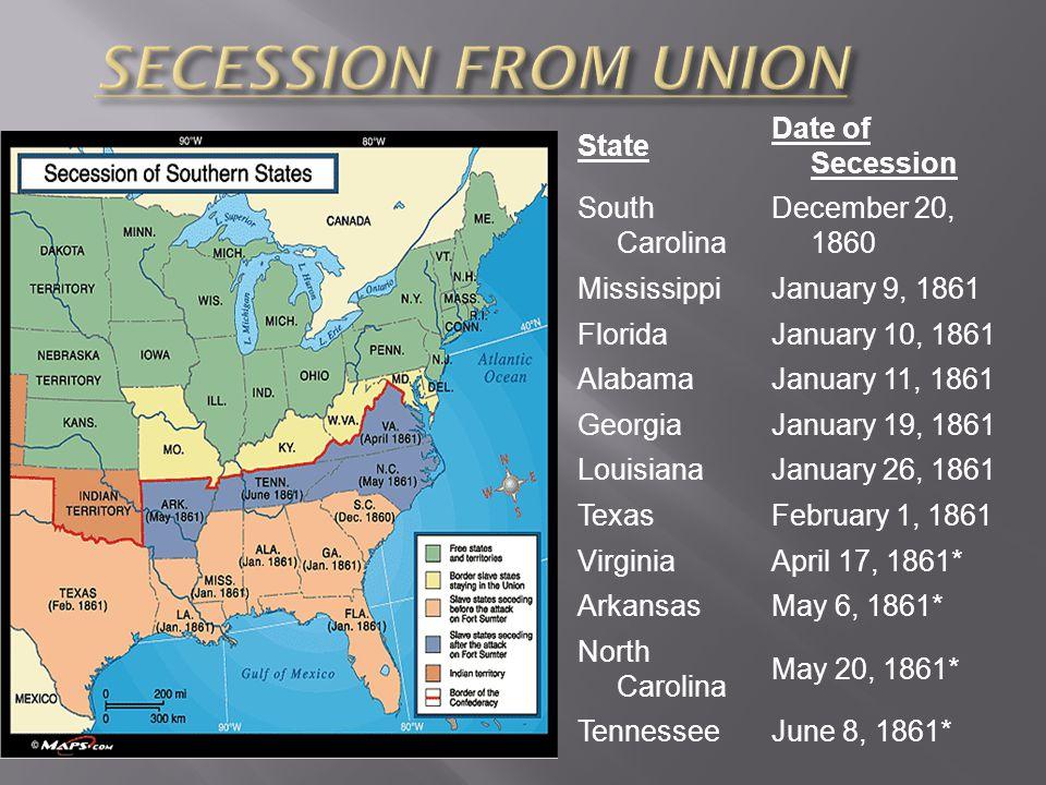 SECESSION FROM UNION State Date of Secession South Carolina
