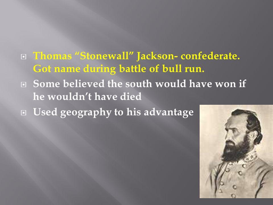 Thomas Stonewall Jackson- confederate