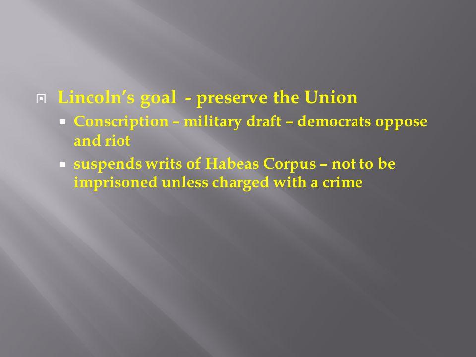 Lincoln's goal - preserve the Union