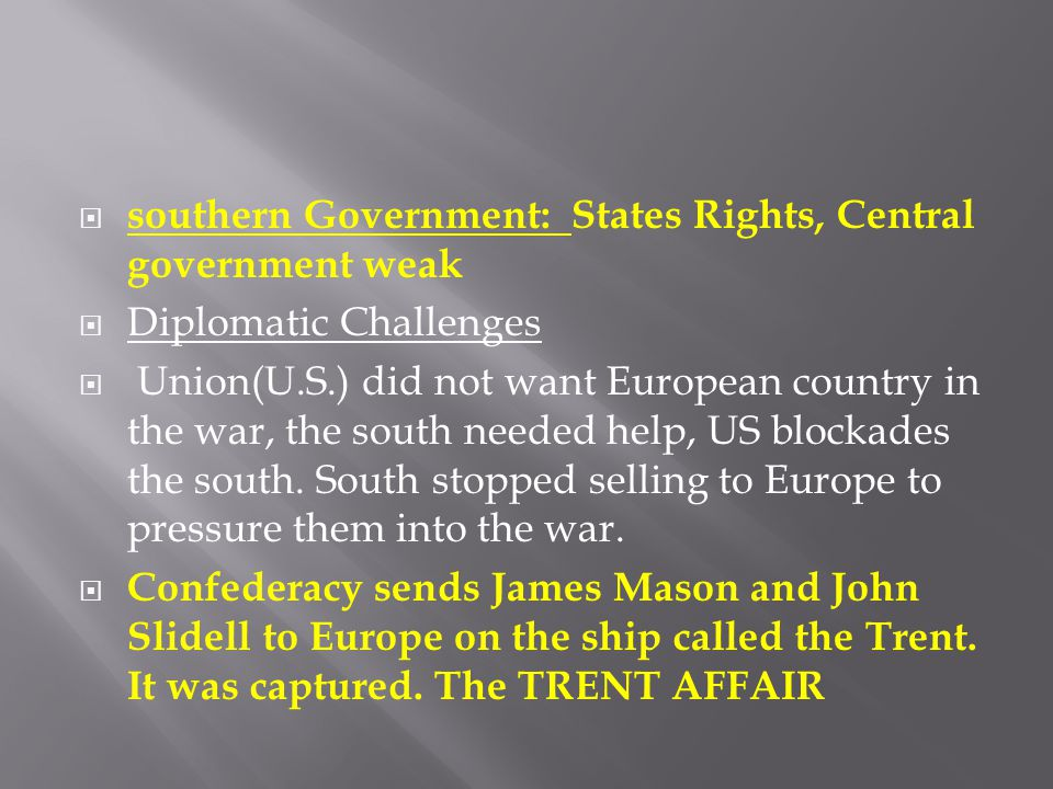 southern Government: States Rights, Central government weak