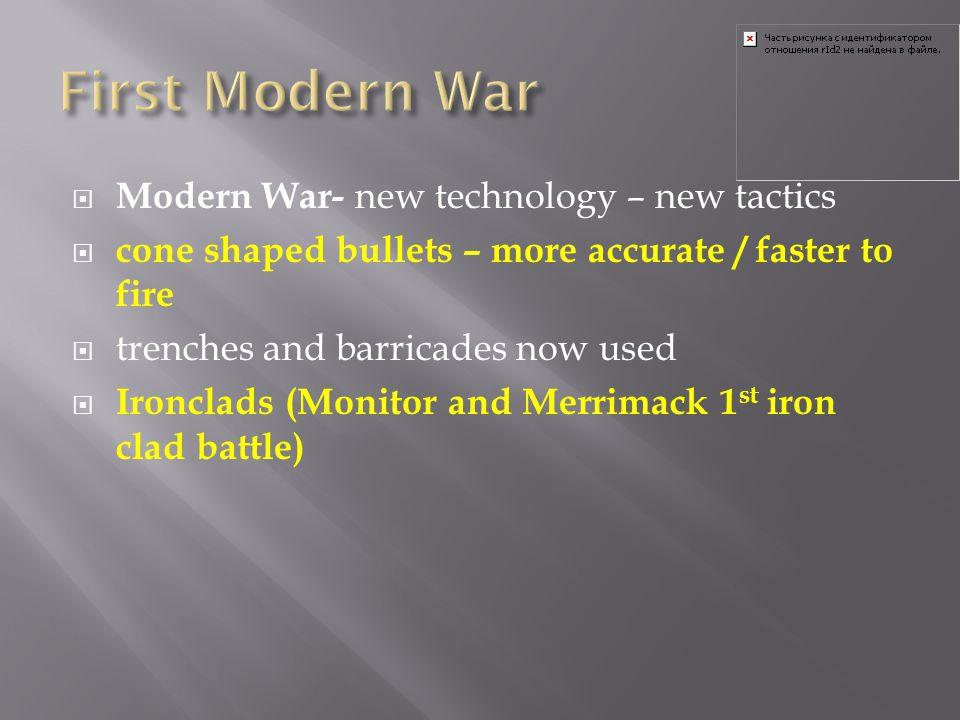 First Modern War Modern War- new technology – new tactics