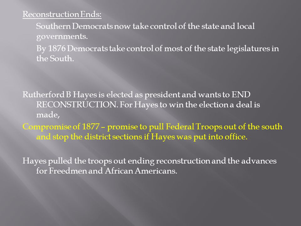 Reconstruction Ends: Southern Democrats now take control of the state and local governments.