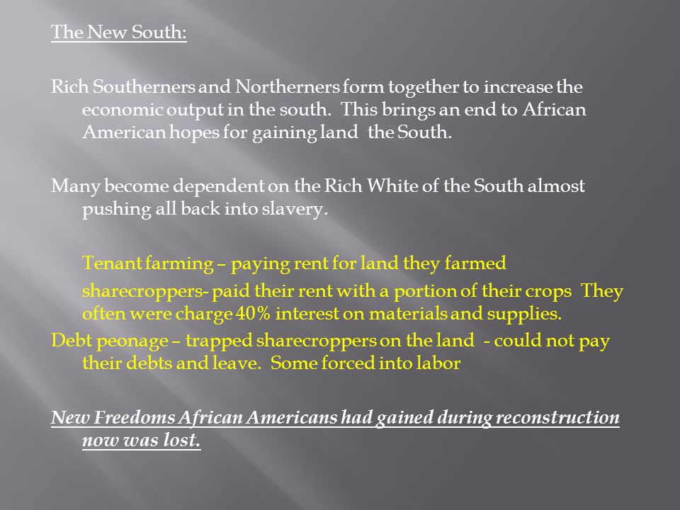 The New South: Rich Southerners and Northerners form together to increase the economic output in the south.
