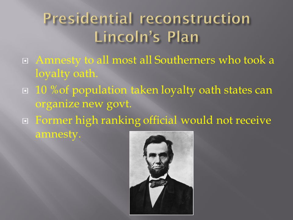 Presidential reconstruction Lincoln's Plan