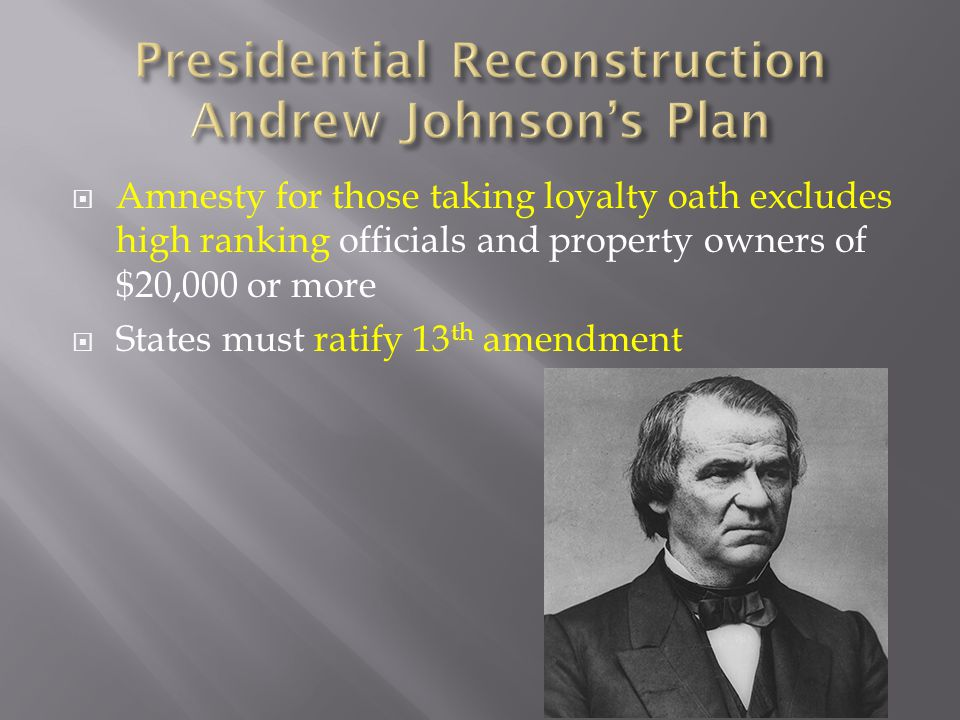 Presidential Reconstruction Andrew Johnson's Plan