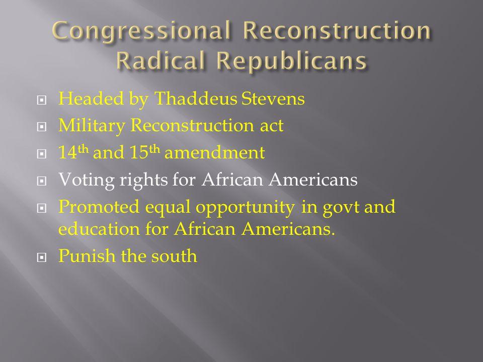 Congressional Reconstruction Radical Republicans