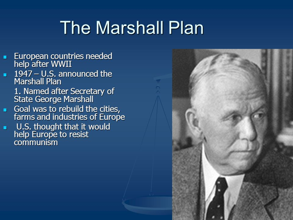 The Marshall Plan European countries needed help after WWII