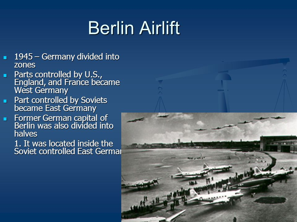 Berlin Airlift 1945 – Germany divided into zones